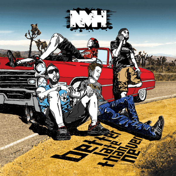 NMH - BETTER LATE THAN NEVER
