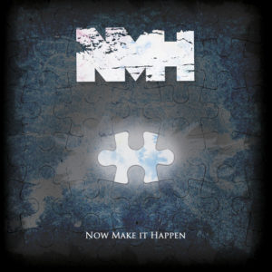 NMH - Now Make It Happen - Cover