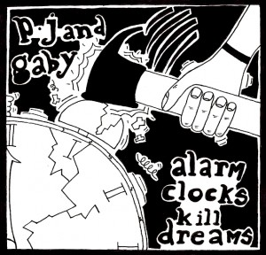 cd - Pj and Gaby - Alarm Clocks Kill Dreams