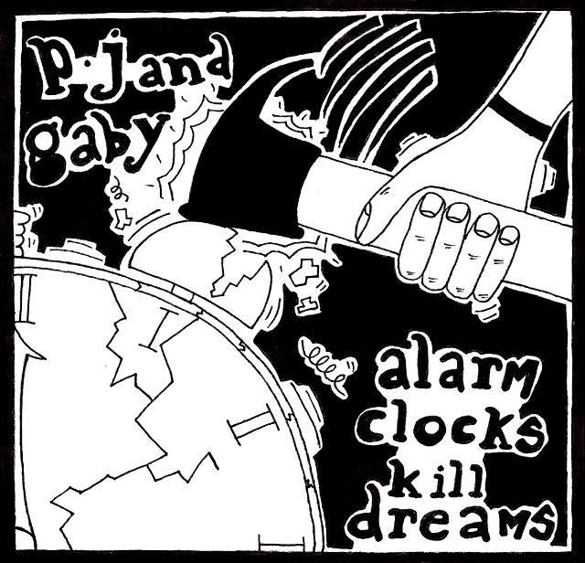 cd - Pj and Gaby - Alarm Clocks Kill Dreams