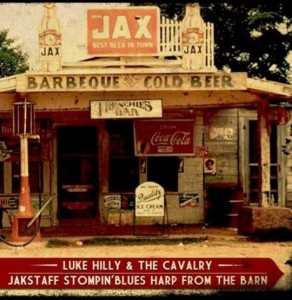 luke hilly & the cavalry - jakstaff sompin blues harp from the barn - cover cd